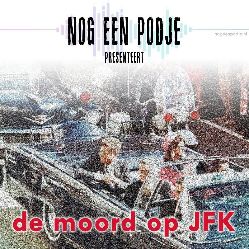 korrelige foto van de auto van JFK met daaroverheen de titel Nog een Podje presenteert de moord op JFK
